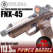 LAYLAX/NINE BALL - Tokyo Marui Gas Blowback Power Barrel / FNX-45 - 6.00mm
