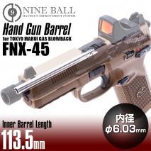 LAYLAX/NINE BALL - Tokyo Marui Gas Blowback Hand Gun Barrel / FNX-45 - 6.03mm