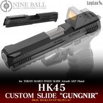 LAYLAX/NINE BALL - Custom Slide GUNGNIR for Tokyo Marui HK45 AEP Electric Handgun