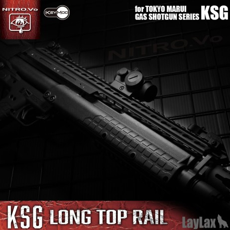 LAYLAX / Nitro.Vo - Tokyo Marui KSG Long Top Rail Keymod